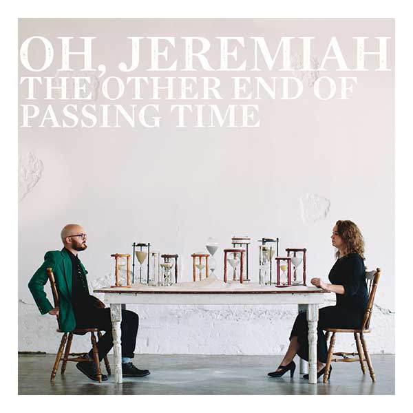 Oh Jeremiah The Other End of Passing Time Album Artwork