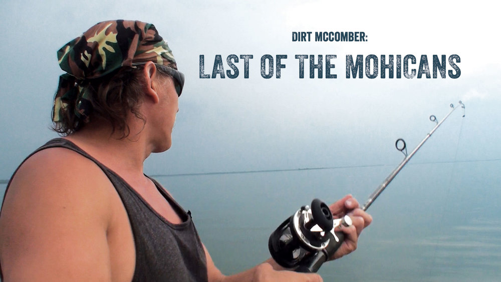 DIRT MCCOMBER: LAST OF THE MOHICANS (post-production 2018)