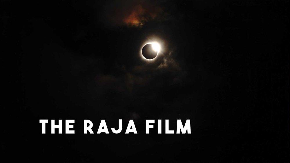 THE RAJA FILM (post-production 2018)