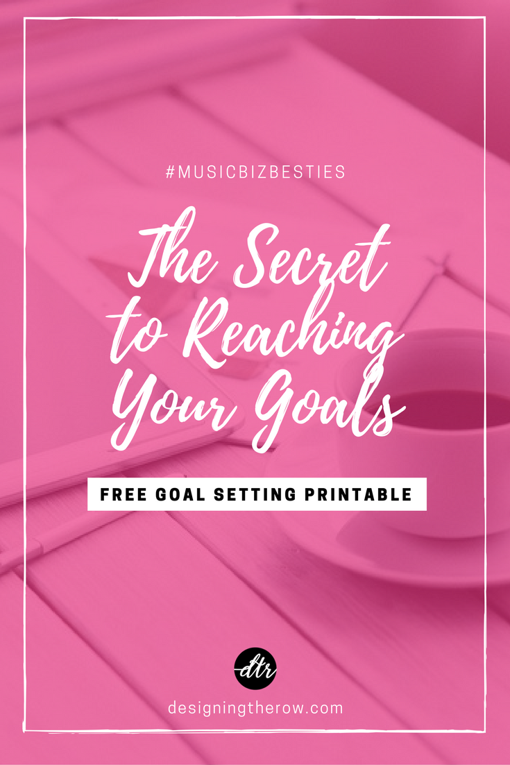 The secret to reaching your goals - free printable