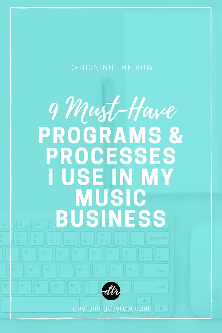 9 Must-Have Programs & Processes I Use In My Music Business