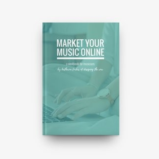 Market Your Music Online - A marketing workbook for musicians