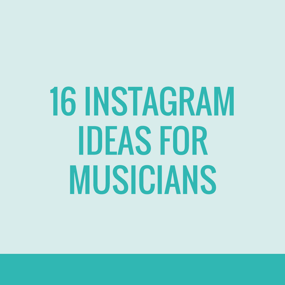 16 Instagram Ideas for Musicians