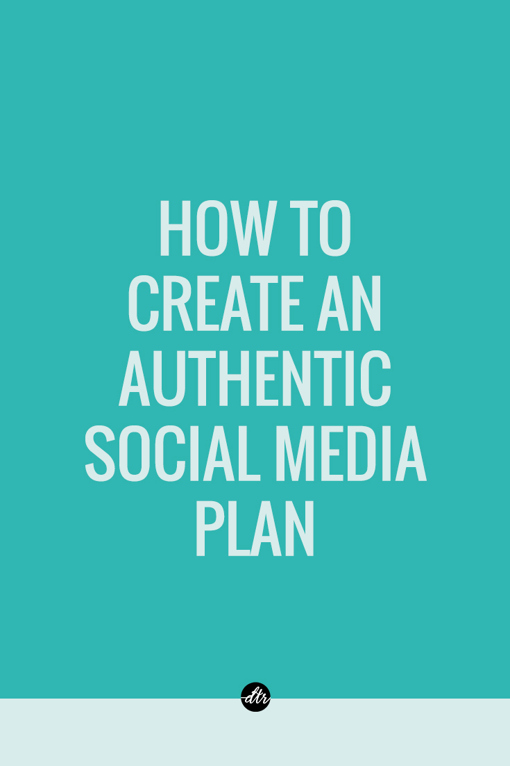 How To Create An Authentic Social Media Plan