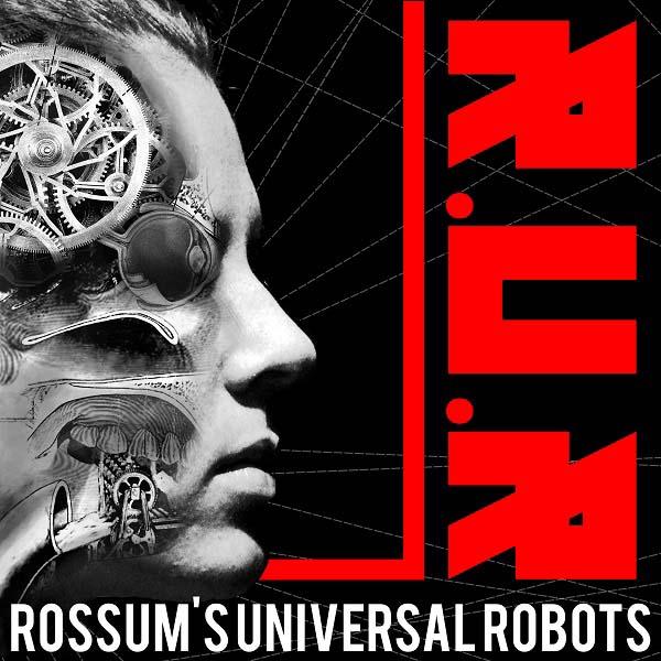 Rossum's Universal Robots, Fringe Festival, 2016