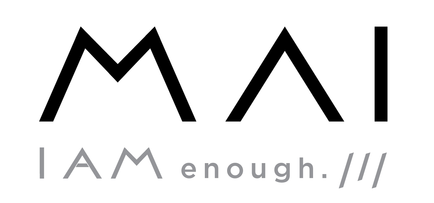 MAI : I AM enough