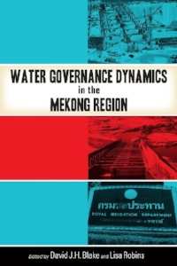 Water Governance Dynamics in the Mekong Region