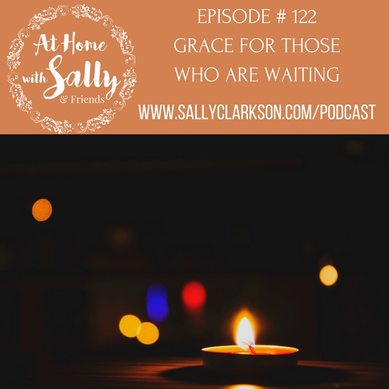 Episode 122:   Grace for those who are waiting for God's answers