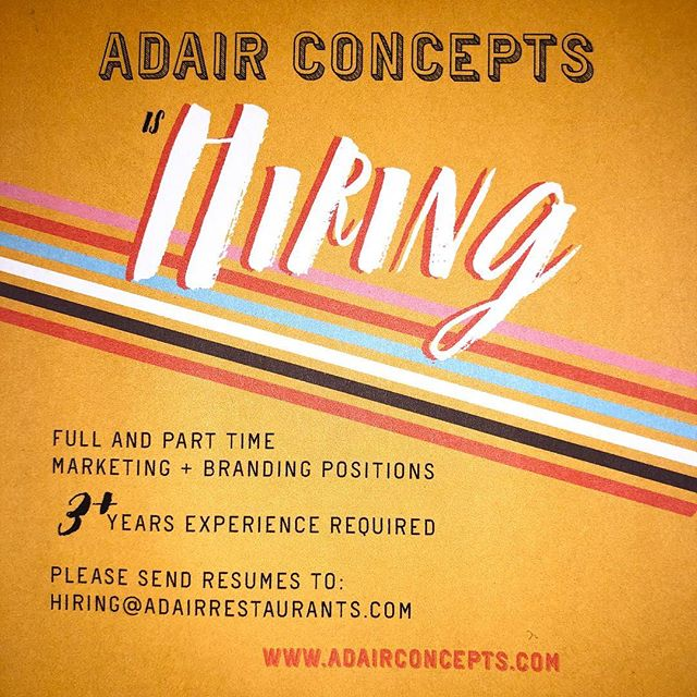 On the lookout for talented coworkers.  Send resumes to hiring@adairrestaurants.com
