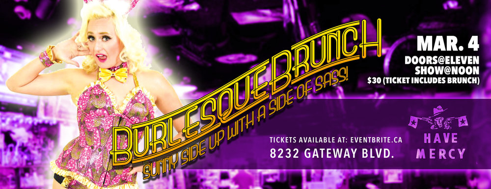 Burlesque Brunch is back March 4th! Grab your tickets HERE!