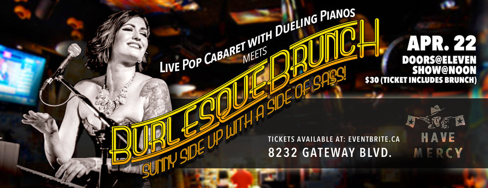 Burlesque Dueling Divas take over Brunch! This live pop cabaret features dueling piano covers with burlesque beauties teasing and pleasing. Grab your tickets  HERE .