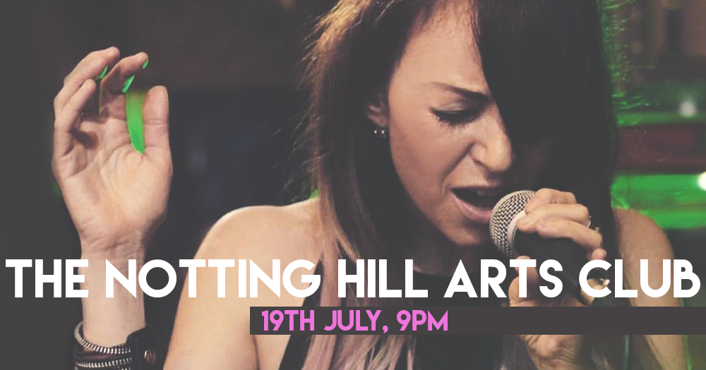 Come hang with me 19th July, 9pm at The Notting Hill Arts Club