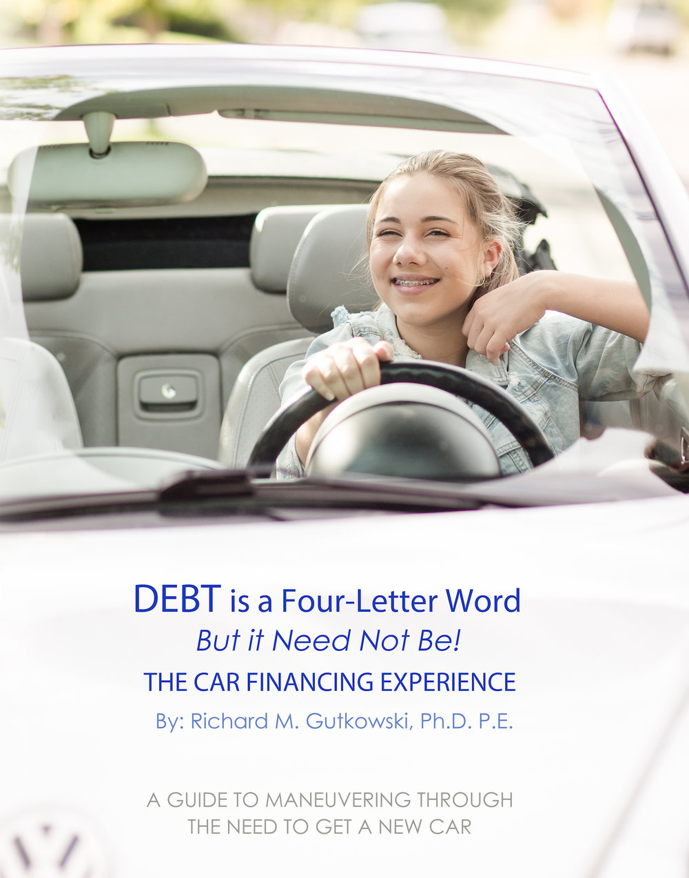 - DEBT is a Four-Letter Word - But It Need Not Be! is an on going book series (Vol. 2- THE CAR FINANCING EXPERIENCE); written in narrative, non-fiction style. It shares the hypothetical, but realistic, evolving fiscal development of a 16-year-old daughter as her Dad teaches her in depth skills in wisely taking on debt.As her abilities for wise decision-making, timely borrowing and effective repayment of debt grow, so does the maturity of their relationship. Nicole's not so secret desire is to one day outsmart her Dad. I invite you to the peek in and see how close she comes to achieving that. You can drive along at your own pace and have fun!DEBT is a Four-Letter Word…But Need Not Be: THE CAR FINANCING EXPERIENCE is available  on Amazon.com.