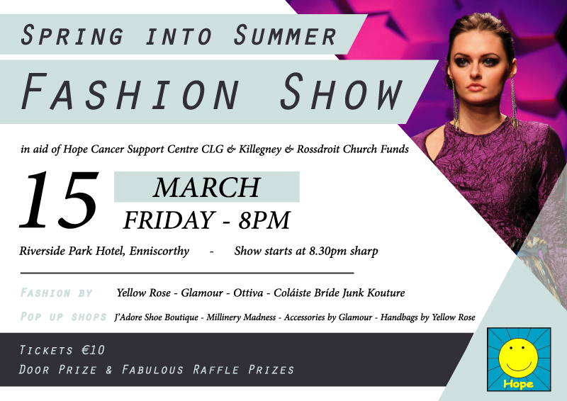 Tickets available at the Hope Centre, 22 Weafer Street, Enniscorthy and and Hope Charity Shop, Millpark Road, Enniscorthy
