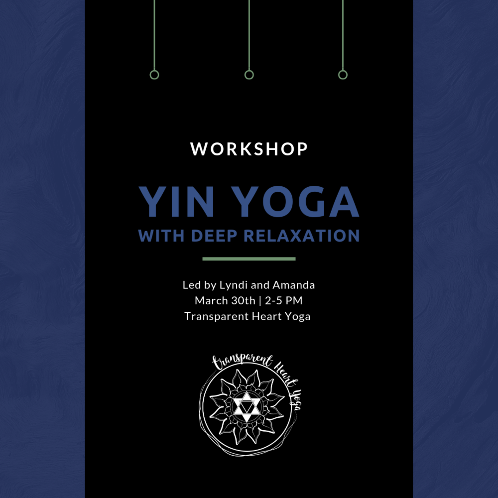 """It's Time for Some Yin - This workshop is the second part in a continuing series offered by Lyndi Hayes and Amanda James in an effort to share the benefits and theory behind a Yin-like, relaxation practice.Upon concluding this Yin-like practice, students will be led through a yoga """"sleep"""" to ensure that the body is ready for a nice, long Savasana!This workshop is open to all students at all levels.This workshop is an in depth sampling of the Deep Stretch / Yin classes taught on Tuesday and Thursday nights at 7:15pm at the studio!Led by Amanda James and Lyndi Rose HayesSaturday, March 30th 2:00-5:00pmCost: $40, $35 early bird through 3/23SIGN UP HEREQuestions? please email CourtneyFirst Time at the studio? Please complete your Digital Waiver first.Using your phone to sign-up? Download the Schedule Bliss App HERE for iPhone or HERE for Android"""
