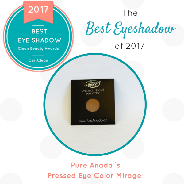 Pure Anada's eyeshadow in the color,  Mirage,  won   CleanBeauty 's 1st Place Award  for BestEyeshadow of 2017.
