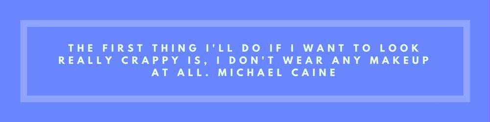MichaelCaineMakeupQuote.png