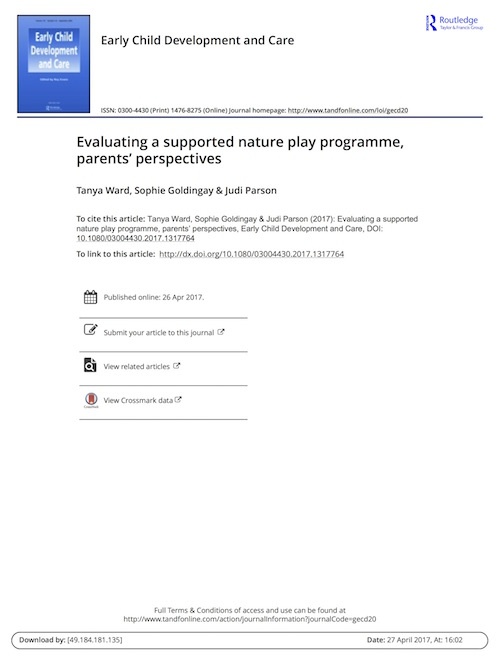 Tanya Ward, Sophie Goldingay & Judi Parson (2017): Evaluating a supported nature play programme, parents' perspectives, Early Child Development and Care