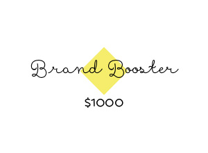 Brand Booster...take it to the next level Includes everything in the Brand Basics, plus: – Full style guide for consistent use – Business card design file – Social media profile images & banners (Facebook, Twitter, Pinterest & Instagram) – Blog post graphic template & blog signature