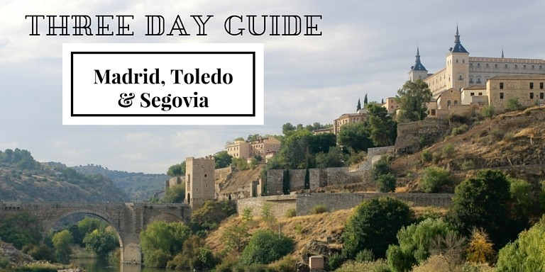 3 Day Travel Guide Madrid, Toledo, and Segovia
