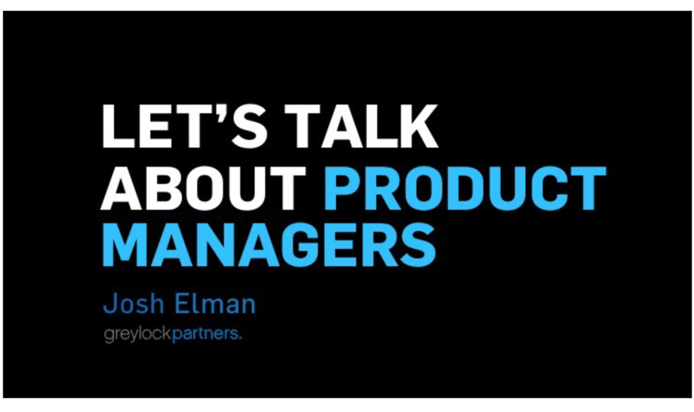 Let's Talk about Product Managers, by Josh Elman