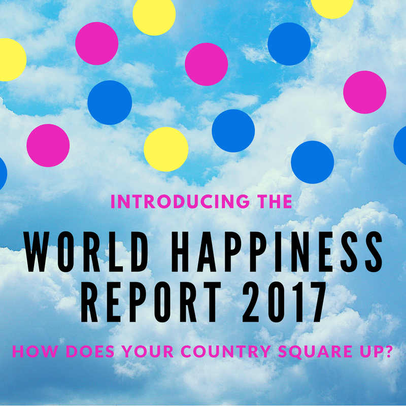 CREDIT: WORLD HAPPINESS REPORT 2017