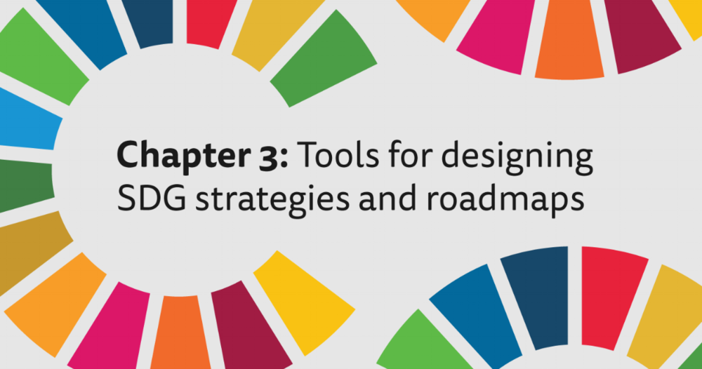 Chapter 3: Tools for designing SDG strategies and roadmaps - Sustainable development requires a long-term transformation, which in turn requires longer-term planning.