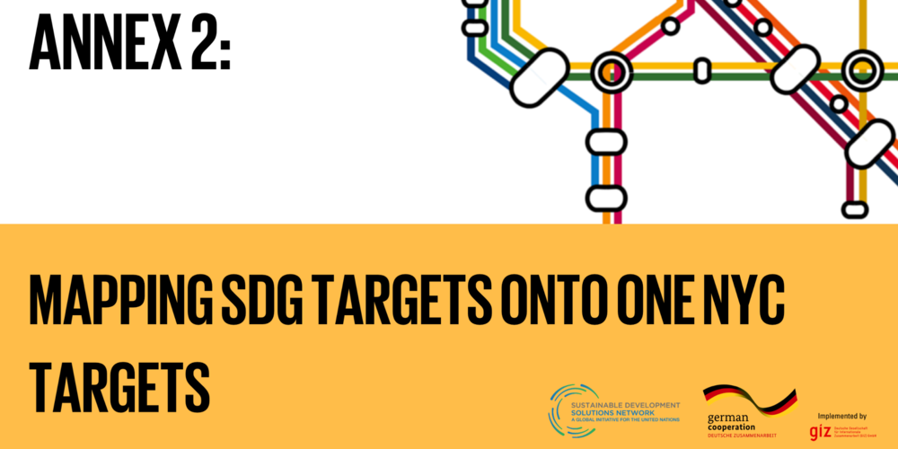 ANNEX 2: Mapping SDG targets onto One NYC targets - The target mapping exercise below is drawn from an upcoming report of the SDSN