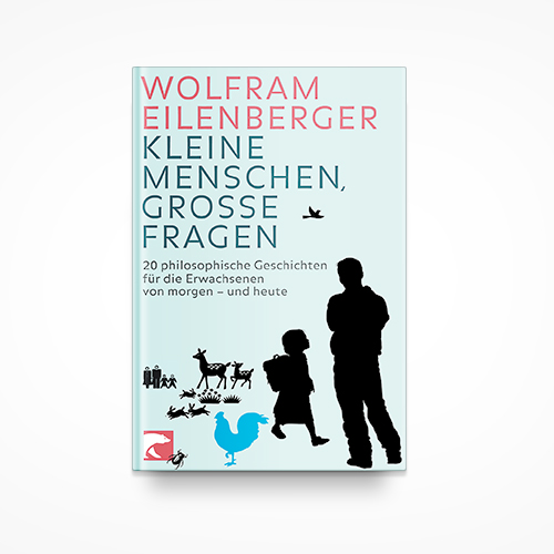"""Kleine Menschen, grosse Fragen - 20 philosophische Geschichten fuer die Erwachsenen von morgen - und heute"" (berlin Verlag 2009) is a philosophy book for the whole family INFO"