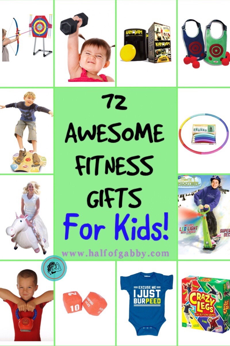 72 AWESOME FITNESS GIFTS FOR KIDS — Half of Gabby