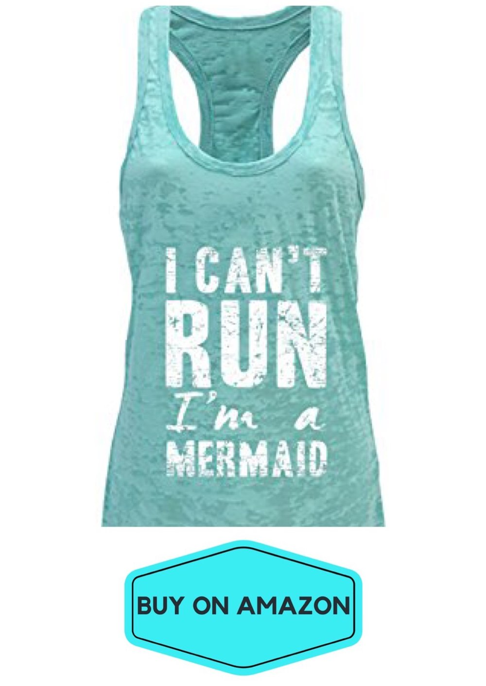 I Can't Run I'm a Mermaid Tank