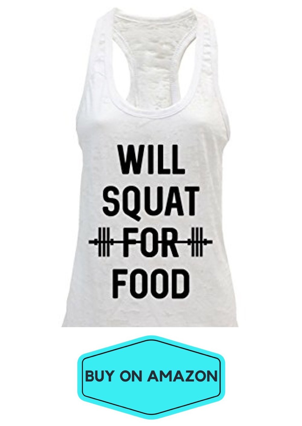 Will Squat For Food Tank
