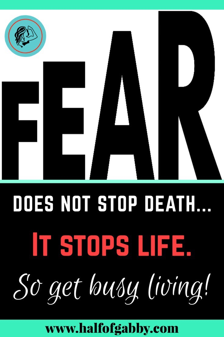 Fear... Don't let it stop you.