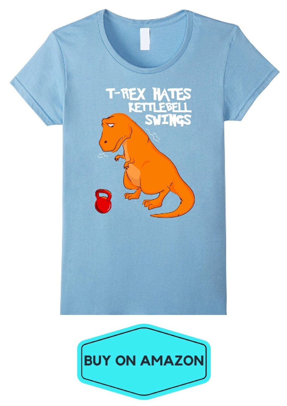 T-Rex Hates Kettle Bell Swings Tee