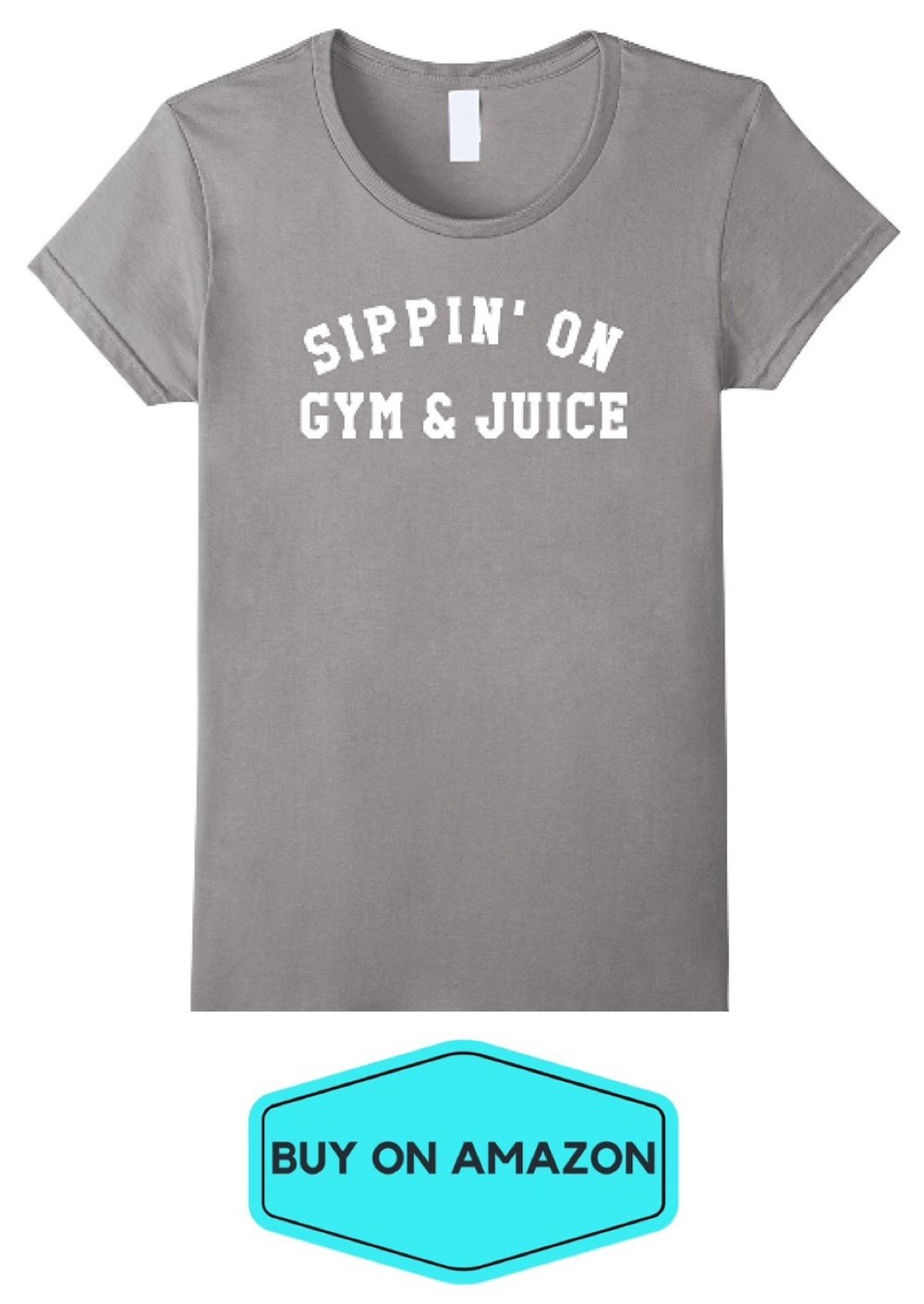 Sippin' On Gym and Juice Tee