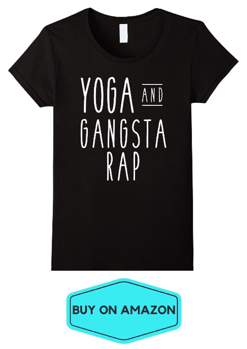 Yoga and Gangsta Rap Tee
