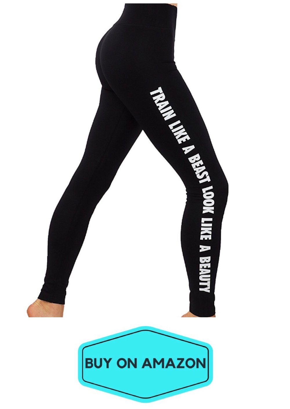 Train Like A Beast Look Like A Beauty Leggings