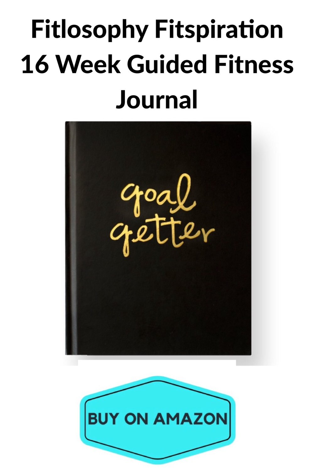 Fitlosophy Fitspiration 16 Week Guided Fitness Journal
