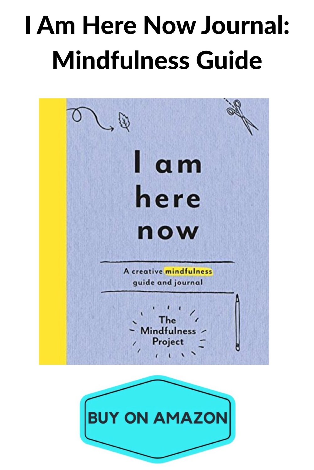 'I Am Here Now' Journal: Mindfulness Guide