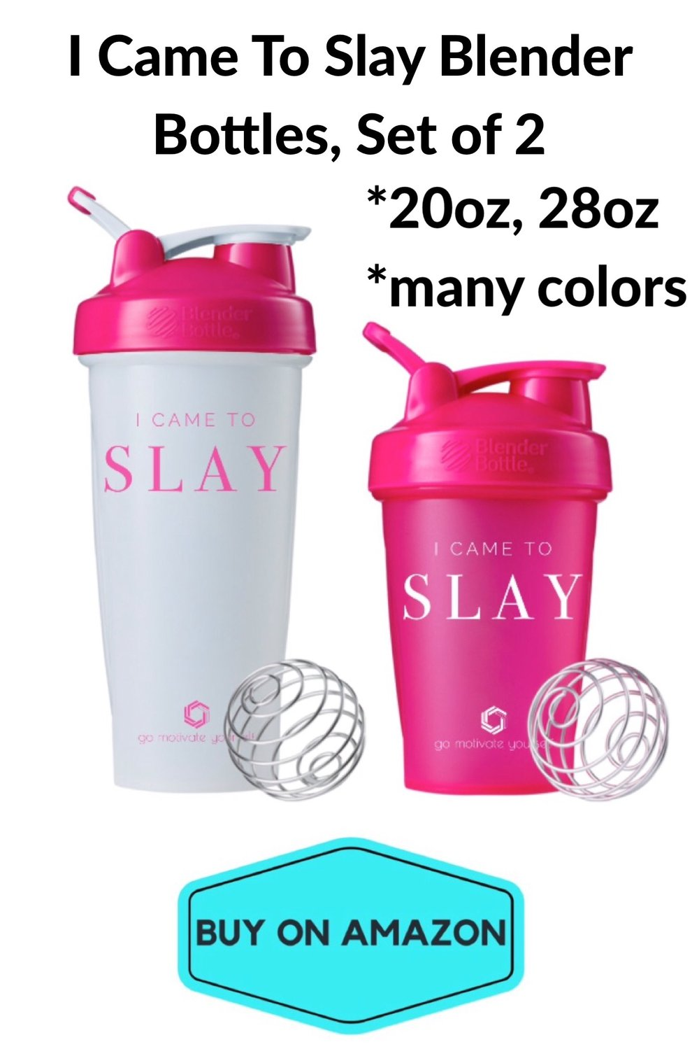 'I Came To Slay' Blender Bottles, Set of 2