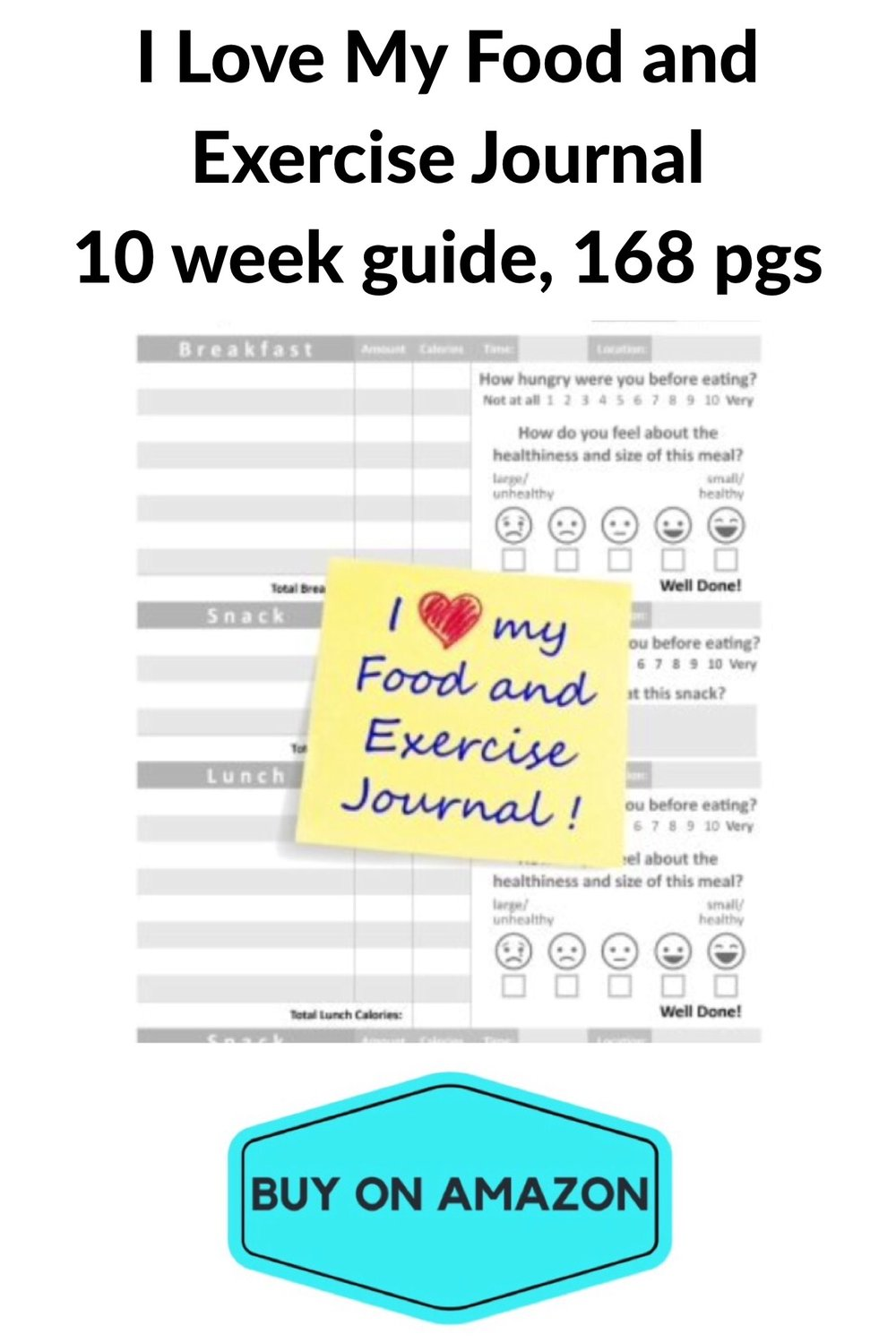 'I Love My Food and Exercise' Journal, 10 Week Guide