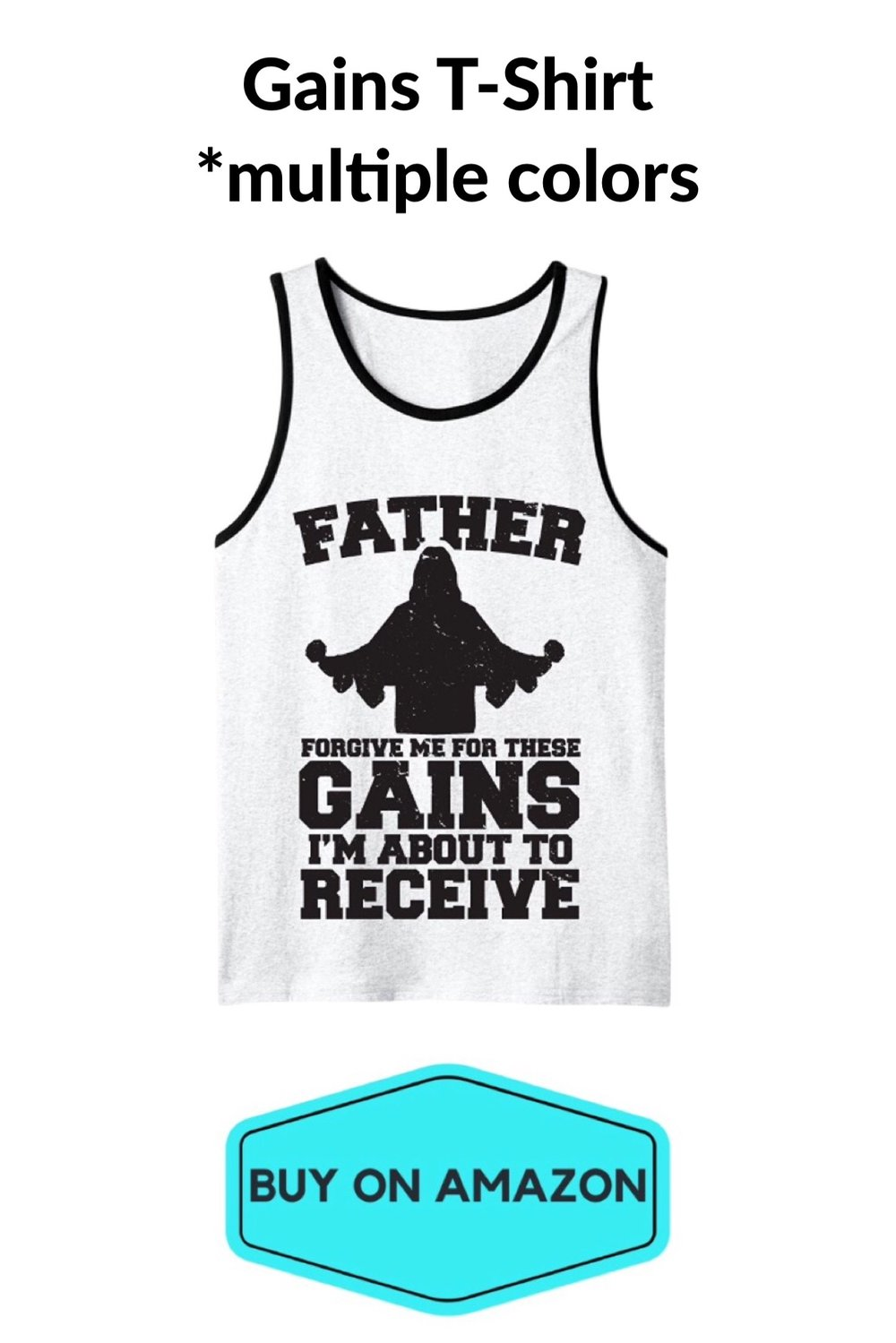 'Father Forgive Me For The Gains I'm About To Receive' Tank