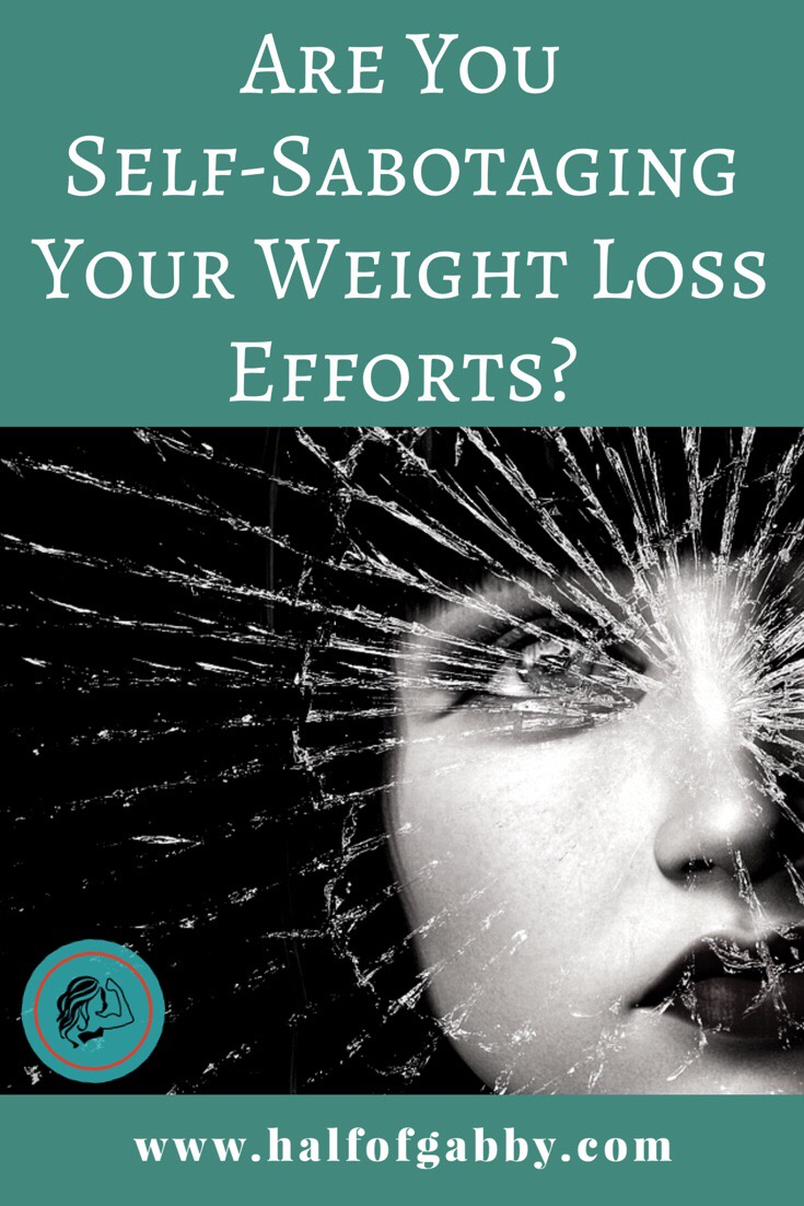 Are You Sabotaging Your Weight Loss?