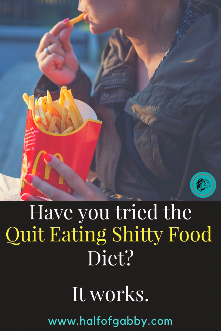 The Quit Eating Shitty Food Diet