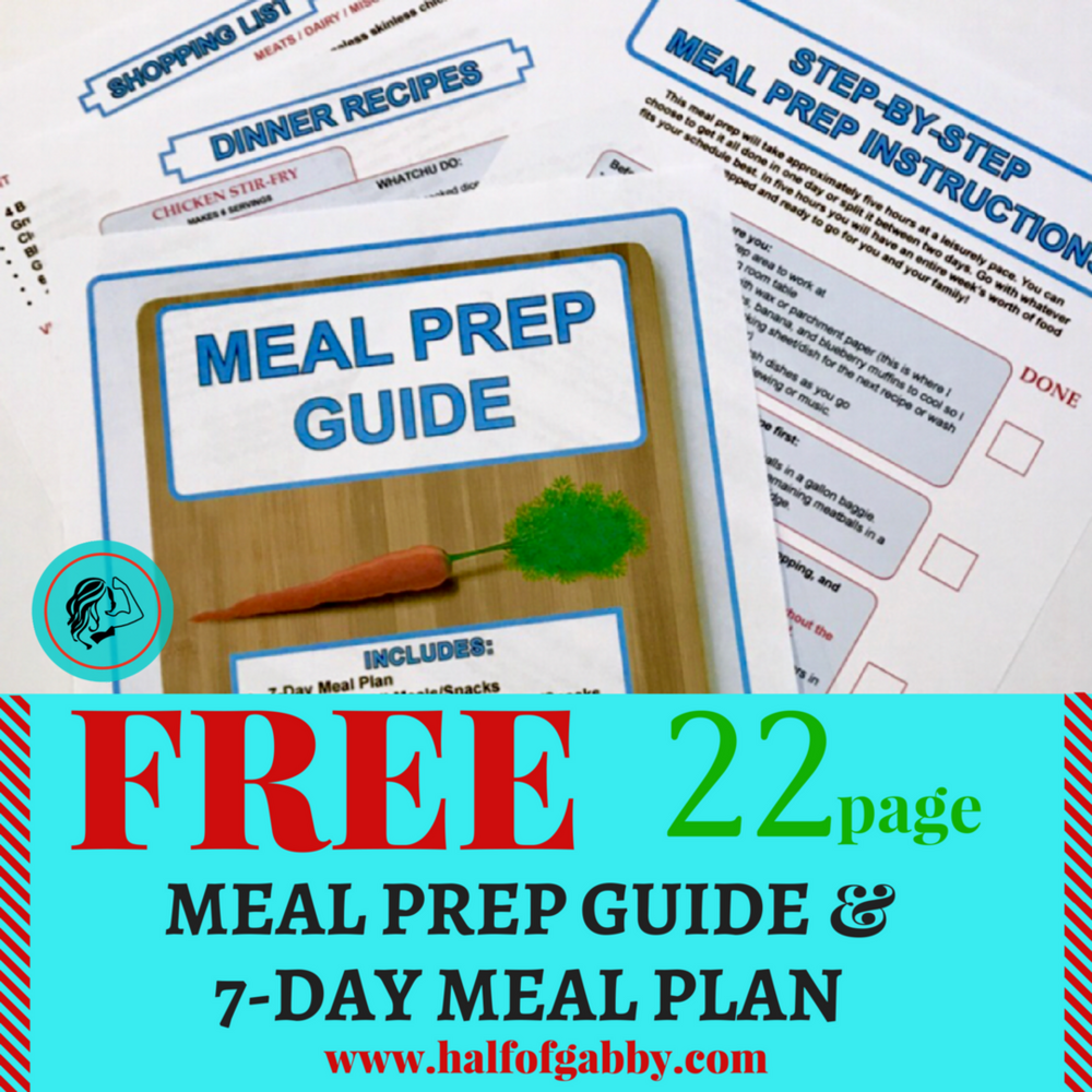 Free 22 Page Meal Prep Guide & 7-Day Meal Plan: Half of Gabby