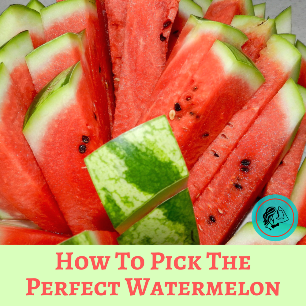 How To Pick The Perfect Watermelon Every Time