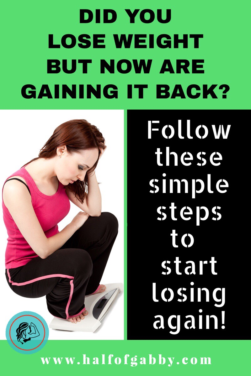 Simple Steps To Start Losing the Weight You Gained Back