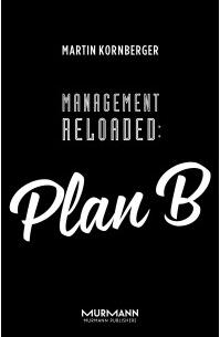 Plan B ist Subversion und Sabotage.    Plan B ist Aufladung und Aufbruch.