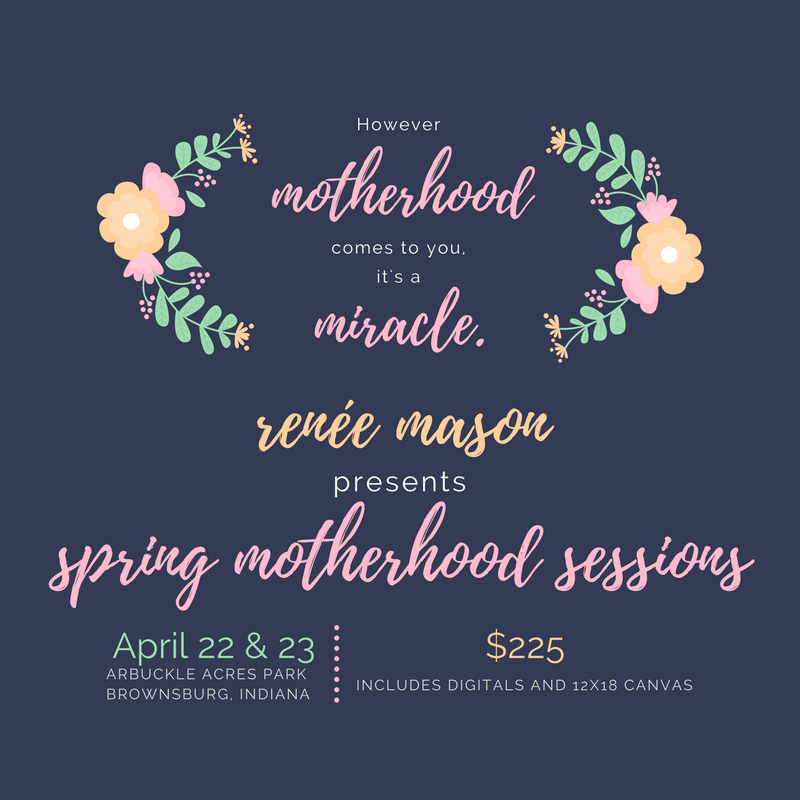 Join Renée Mason for Motherhood Mini Sessions this Spring. (1).png