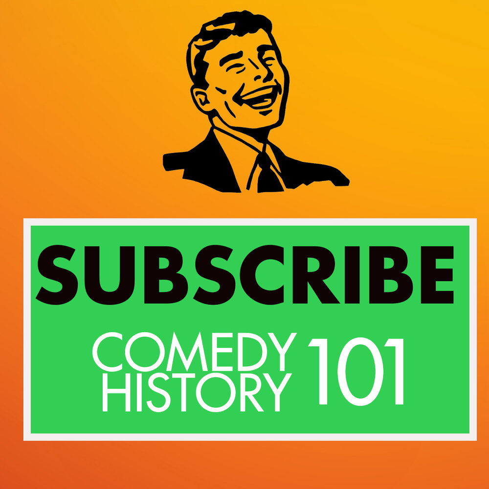 Subscribe to Comedy History 101